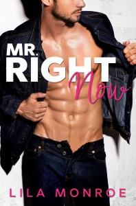 Lila Monroe - Mr Right Now cover image